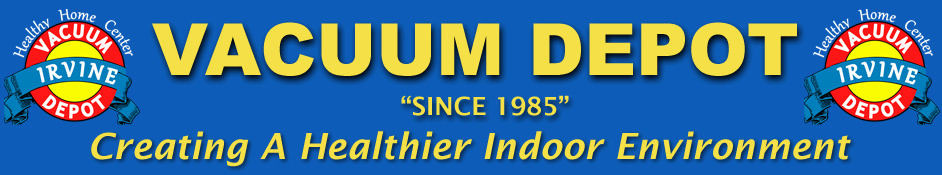 "Vacuum Depot ""Since 1985"" Located In • Anaheim Hills • Brea • Irvine • Laguna Hills"